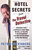 Hotel Secrets from the Travel Detective, Peter Greenberg, 0375759727