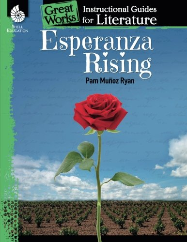 Esperanza Rising: An Instructional Guide for Literature (Great Works)