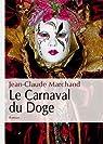 Le Carnaval du Doge par Marchand (II)