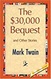 The $30,000 Bequest and Other Stories, Mark Twain, 1421893835