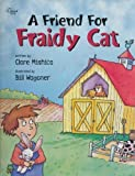 A Friend for Fraidy Cat, Clare Mishica, 0784708312
