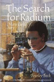 The Search for Radium: Marie Curie's…