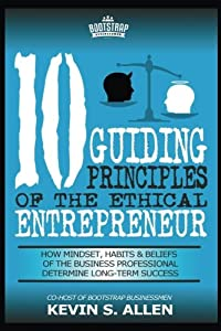 10 Guiding Principles of The Ethical Entrepreneur from CreateSpace Independent Publishing Platform