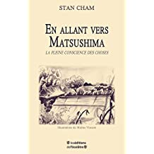 En allant vers Matsushima (French Edition)