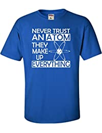Youth Never Trust An Atom They Make Up Everything Science T-Shirt
