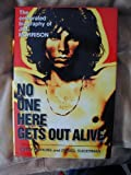 No One Here Gets Out Alive: The Celebrated Biography of Jim Morrison
