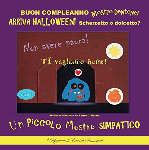 BUON COMPLEANNO Mostro Dentone! ARRIVA HALLOWEEN! Scherzetto o Dolcetto? (Italian Edition) (Scherzetto Dolcetto Halloween)