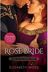 Rose Bride (Lust in the Tudor Court Book 3) Kindle Edition