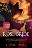 Rose Bride (Lust in the Tudor Court Book 3)