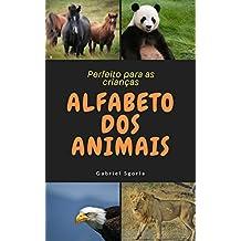 Alfabeto dos Animais: Livro do alfabeto ilustrado com lindos animais - Perfeito para crianças em fase de alfabetização (Alfabeto Interativo 1)