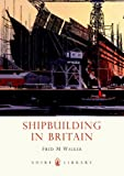 Shipbuilding in Britain, Fred Walker, 0747807299