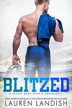 Blitzed: A Secret Baby Sports Romance (Ballers & Babies Book 1) by [Landish, Lauren]