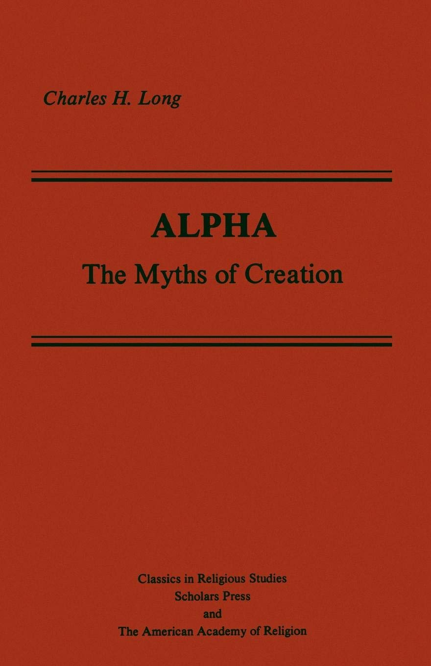 Alpha: The Myths of Creation (Classics in Religious Studies/Scholars Press and the Ameri)