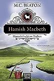 Hamish Macbeth fischt im Trüben: Kriminalroman (Schottland-Krimis, Band 1)