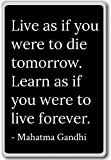 Live as if you were to die tomorrow. Learn a... - Mahatma Gandhi quotes fridge magnet, Black