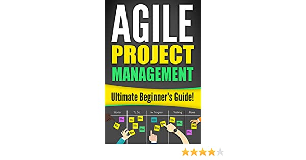 Agile Project Management: The Ultimate Beginner