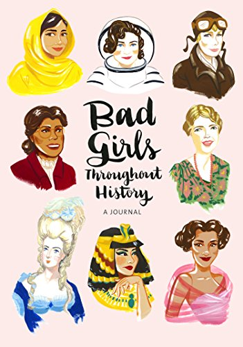 Bad Girls Throughout History: A Journal (Throughout History)