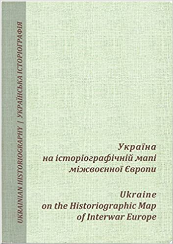 Interwar Europe Map.Ukraine On The Historiographic Map Of Interwar Europe Ukrainian
