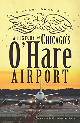 A History of Chicago's O'Hare Airport (Chicago Ohare Airport)