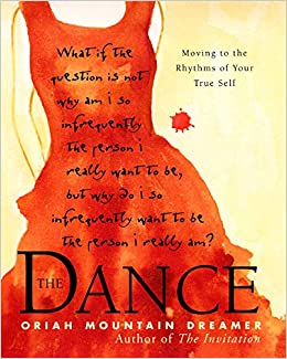 The Dance Moving To the Rhythms of Your True Self Oriah Mountain