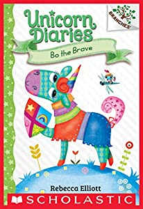 Bo the Brave: A Branches Book (Unicorn Diaries #3)
