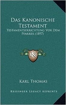 Das Kanonische Testament: Testamentserrichtung VOR Dem Pfarrer (1897)