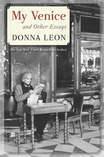 My Venice and Other Essays by Donna Leon (2012-12-20)