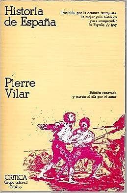 Historia de España.: Amazon.es: VILAR, PIERRE: Libros
