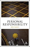 Personal Responsibility : Why It Matters, Brown, Alexander, 1847063985