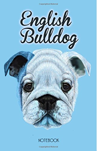 English Bulldog Notebook: Dog Lovers Gift, English Bulldog Notebook with 100 Lined Pages, Blue Colour