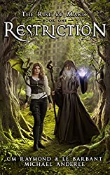 Restriction: A Kurtherian Gambit Series (The Rise of Magic Book 1)