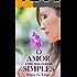O amor está nas coisas simples: Coletânea de textos espirituais