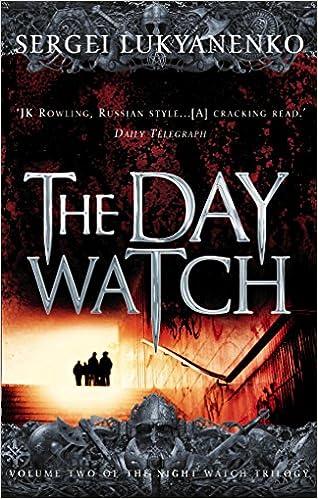 The Day Watch Night Watch 2 2 3 Amazon Co Uk Lukyanenko Sergei Vasiliev Vladimir 9780099489931 Books