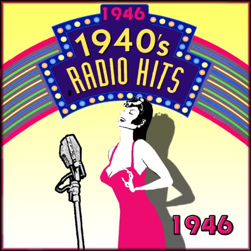 Radio Hits Of The 40's 1946