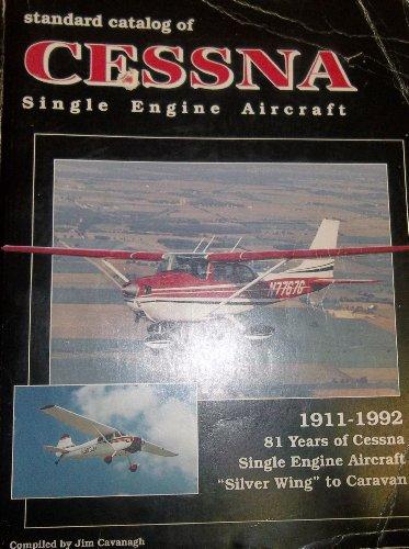 Standard Catalog of Cessna Single Engine Aircraft Cessna Single Engine Aircraft