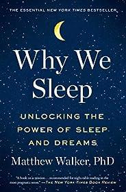 Why We Sleep: Unlocking the Power of Sleep and Dreams (English Edition)