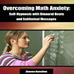 Overcoming Math Anxiety: Self-Hypnosis with Binaural Beats and Subliminal Messages | Zhanna Hamilton