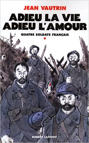 Quatre soldats français (1) : Adieu la vie, adieu l'amour