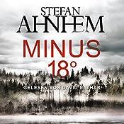 Minus 18 Grad (Ein Fabian-Risk-Krimi 3) | Stefan Ahnhem