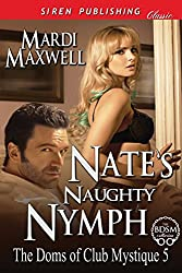 Nate's Naughty Nymph [The Doms of Club Mystique 5] (Siren Publishing Classic)