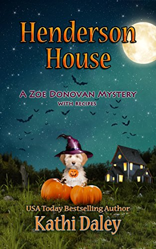 Henderson House (Zoe Donovan Cozy Mystery Book 30) (Best Haunted House Decorations)