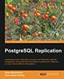 PostgreSQL Replication, Hans-Jürgen Schönig and Zoltan Böszörmenyi, 1849516723
