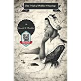The Trial of Phillis Wheatley