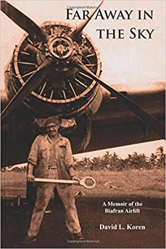 Image result for far away in the sky a memoir of the biafran airlift