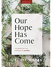 Our Hope Has Come - Bible Study Book: Celebrating the Promise of Advent