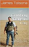 Cowboy Days in Iraq: Beginning My Private Military Company Career
