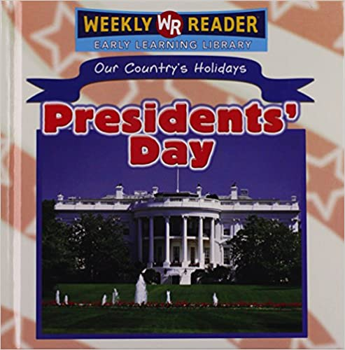 Book Presidents' Day (Our Country's Holidays)