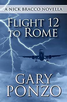 Flight 12 to Rome: A Nick Bracco Novella by [Ponzo, Gary]