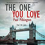 The One You Love: Emma Holden Suspense Mystery, Book 1 | Paul Pilkington
