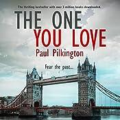 The One You Love: Emma Holden Suspense Mystery, Book 1 | Paul Pilkington